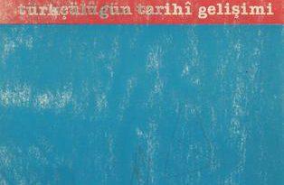 Yusuf Akçura – Türkçülük, Türkçülüğün Tarihi Gelişimi